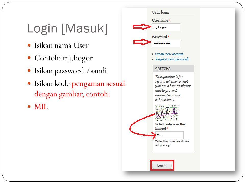Login [Masuk] Isikan nama User Contoh: mj.bogor Isikan password /sandi